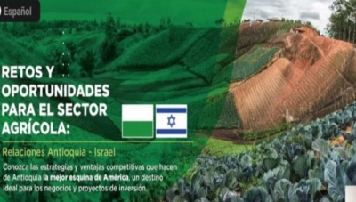 Israeli High-Tech Agriculture Companies Launch New Initiatives in Antioquia